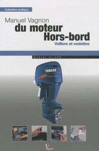 Marcel Olivier - Manuel Vagnon du moteur Hors-bord - Voiliers et vedettes.