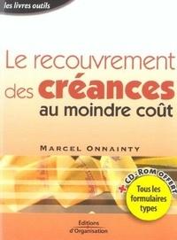 Le recouvrement des créances au moindre coût - Marcel Onnainty |
