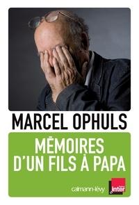 Marcel Ophüls - Mémoires d'un fils à papa.