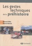 Marcel Otte et Pierre Noiret - Les gestes techniques de la préhistoire.