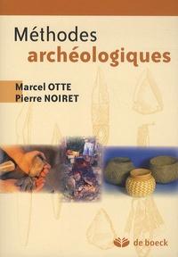 Marcel Otte et Pierre Noiret - Méthodes archéologiques.