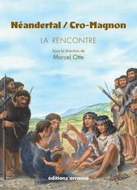 Marcel Otte et  Collectif - Néandertal / Cro Magnon - La rencontre.