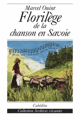 Marcel Ouint - Florilège de la chanson en Savoie.