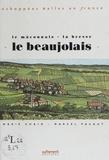 Marcel Pacaut et Marie Chaix - Beaujolais, Mâconnais, Bresse.