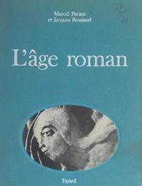Marcel Pacaut et Jacques Rossiaud - L'âge roman.