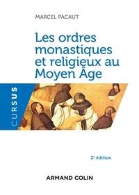 Les ordres monastiques et religieux au Moyen-Age - Marcel Pacaut |