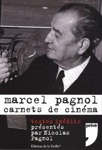 Marcel Pagnol et Nicolas Pagnol - Carnets de cinéma.
