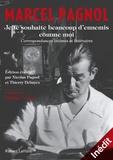 """Marcel Pagnol - """"Je te souhaite beaucoup d'ennemis comme moi"""" - Correspondances intimes et littéraires."""