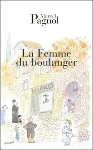 Marcel Pagnol - La femme du boulanger.