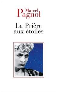 Marcel Pagnol - La prière aux étoiles.