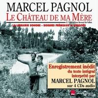 Marcel Pagnol - Le Château de ma Mère - Lu par Marcel Pagnol.