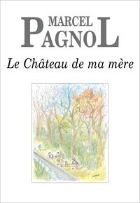 Marcel Pagnol - Le Château de ma mère.
