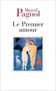 Marcel Pagnol - Le premier amour.