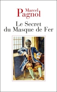Marcel Pagnol - Le Secret du Masque de Fer.