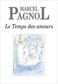 Marcel Pagnol - Le Temps des amours.