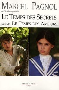Marcel Pagnol - Le temps des secrets suivi de Le temps des amours.