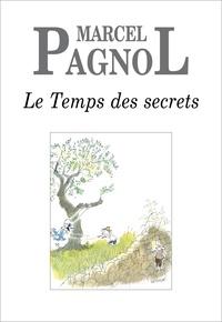 Marcel Pagnol - Le Temps des secrets.