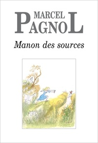 Marcel Pagnol - Manon des sources.