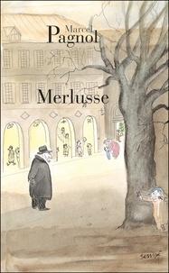 Marcel Pagnol - Merlusse.