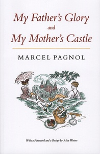 Marcel Pagnol - My Father's Glory and My Mother's Castle - Marcel Pagnol's Memories of Childhood.
