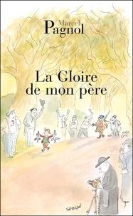 Marcel Pagnol - Souvenirs d'enfance Tome 1 : La Gloire de mon père.