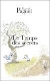 Marcel Pagnol - Souvenirs d'enfance Tome 3 : Le Temps des secrets.