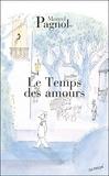 Marcel Pagnol - Souvenirs d'enfance Tome 4 : Le Temps des amours.