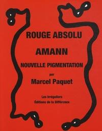 Marcel Paquet - Rouge absolu, Amman, Nouvelle pigmentation.