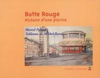 Marcel Parent - Butte Rouge - Histoire d'une piscine.