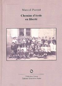 Marcel Parent - Chemins d'école en liberté.