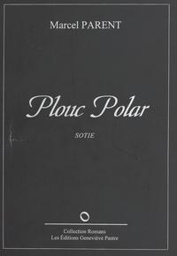 Marcel Parent - Plouc polar : sotie.