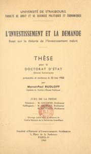 Marcel-Paul Rudloff et P. Coulbois - L'investissement et la demande - Essai sur la théorie de l'investissement induit. Thèse pour le Doctorat d'état en sciences économiques.
