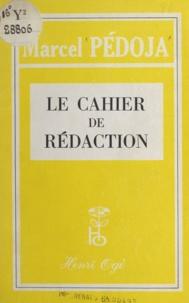 Marcel Pédoja - Le cahier de rédaction.