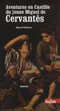 Marcel Pellosso - Aventures en Castille du jeune Miguel de Cervantès - Les clochettes d'un Don.