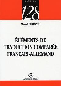 Marcel Pérennec - Eléments de traduction comparée français-allemand.