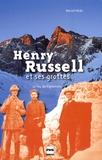 Marcel Pérès - Henry Russell et ses grottes - Le fou de Vignemale.