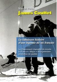 Marcel Pérès - James Couttet - La fabuleuse histoire d'une légende du ski français.