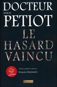 Marcel Petiot - Le hasard vaincu.
