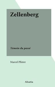 Marcel Pfister - Zellenberg - Témoin du passé.