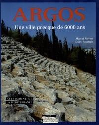 Marcel Piérart et Gilles Touchais - Argos - Une ville grecque de 6000 ans.