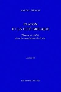 Marcel Piérart - Platon et la cité grecque - Théorie et réalité dans la constitution des Lois.