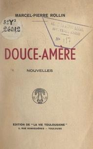 Marcel-Pierre Rollin - Douce-amère.
