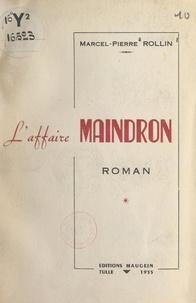 Marcel-Pierre Rollin - L'affaire Maindron.