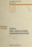Marcel Piquemal et Jean-Marie Auby - Droit des servitudes administratives - Les servitudes traditionnelles.