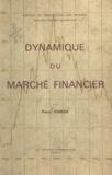 Marcel Pistre et Pierre Vigreux - Dynamique du marché financier.