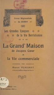 Marcel Plaisant et  Union régionaliste du Berry - La Grand'maison de Jacques Cœur et la vie commerciale - Conférence du 18 janvier 1914.