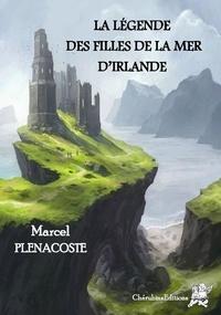 Marcel Plenacoste - La légende des filles de la mer d'Irlande.