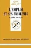 Marcel Pochard - L'emploi et ses problèmes.