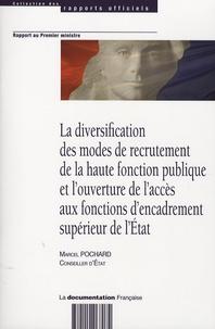 Marcel Pochard - La diversification des modes de recrutement de la haute fonction publique et l'ouverture de l'accès aux fonctions de l'encadrement supérieur de l'Etat.