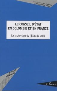 Le Conseil d'Etat en Colombie et en France- La protection de l'Etat de droit - Marcel Pochard |
